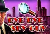 Online Slot Machine Bye Bye Spy Guy no Deposit