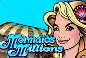 Mermaids Millions Video Slot Game - Play with Bonus Rounds